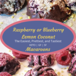 Keto Raspberry or Blueberry Lemon Coconut Macaroons