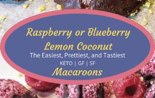 Keto Raspberry or Blueberry Lemon Coconut Macaroons